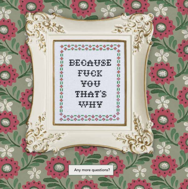 Julie Jackson's Subversive Cross Stitch - because fuck you that's why