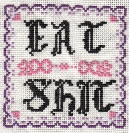 Eat Shit Cross Stitch by Plagioclasefeldspar