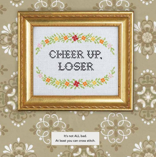 Julie Jackson's Subversive Cross Stitch - cheer up loser