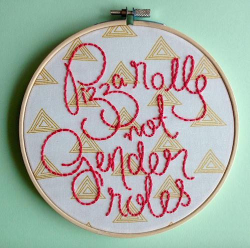Femmebroidery - Pizza Rolls Not Gender Roles Hoop Art