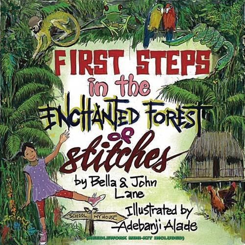 First Steps in the Enchanted Forest of Stitches by Bella & John Lane
