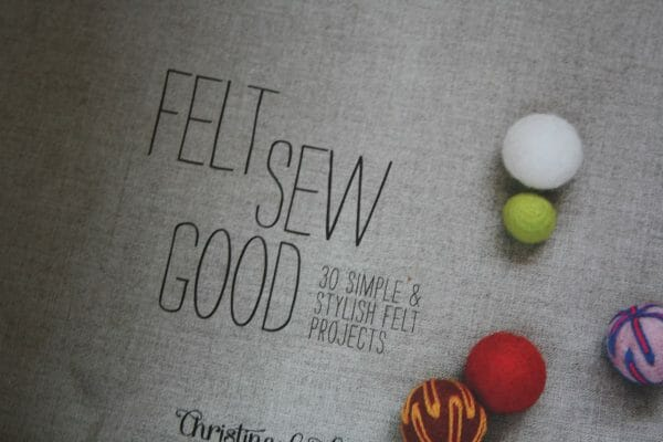 Felt Sew Good, inside cover. The simple felt projects in this book are easy to follow.
